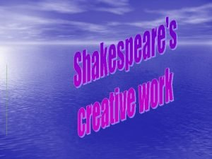 Shakespeares career In 1587 Shakespeare went to work