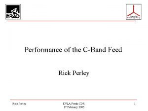 Performance of the CBand Feed Rick Perley EVLA