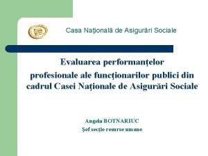 Casa Naional de Asigurri Sociale Evaluarea performanelor profesionale