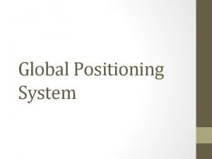 Global Positioning System The History of GPS Feasibility