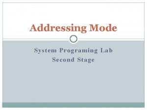 Addressing Mode System Programing Lab Second Stage Introduction