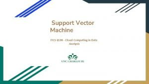 Support Vector Machine ITCS 6190 Cloud Computing in