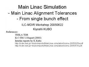 Main Linac Simulation Main Linac Alignment Tolerances From