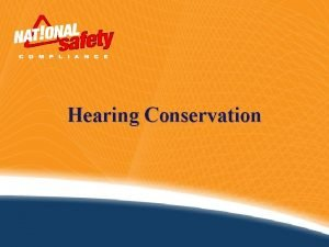 Hearing Conservation Introduction Noise pollution is everywhere Exposure