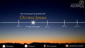 Srie de mensagens em dezembro 2015 Divino Jesus