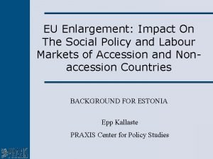 EU Enlargement Impact On The Social Policy and