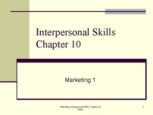 Interpersonal Skills Chapter 10 Marketing 1 Marketing Interpersonal