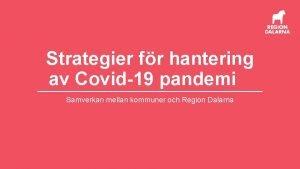 Strategier fr hantering av Covid19 pandemi Samverkan mellan