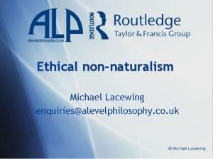 Ethical nonnaturalism Michael Lacewing enquiriesalevelphilosophy co uk Michael