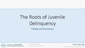 The Roots of Juvenile Delinquency Poverty and Economics