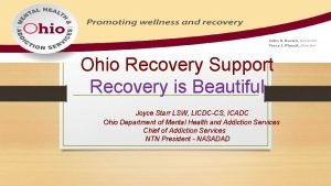 Ohio Recovery Support Recovery is Beautiful Joyce Starr