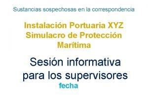 Sustancias sospechosas en la correspondencia Instalacin Portuaria XYZ