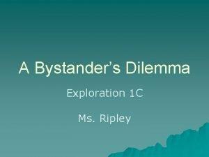 A Bystanders Dilemma Exploration 1 C Ms Ripley
