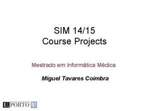 SIM 1415 Course Projects Mestrado em Informtica Mdica