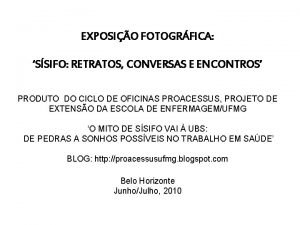 EXPOSIO FOTOGRFICA SSIFO RETRATOS CONVERSAS E ENCONTROS PRODUTO