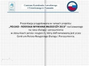 Centrum Ksztacenia Zawodowego i Ustawicznego w Poznaniu Prezentacja