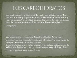 LOS CARBOHIDRATOS Los carbohidratos hidratos de carbono glcidos