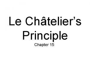 Le Chteliers Principle Chapter 15 Le Chteliers Principle