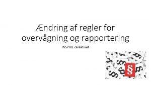 ndring af regler for overvgning og rapportering INSPIRE