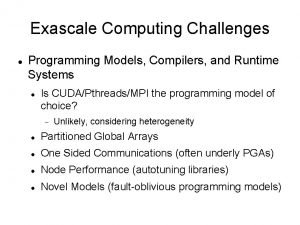 Exascale Computing Challenges Programming Models Compilers and Runtime