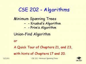 CSE 202 Algorithms Minimum Spanning Trees Kruskals Algorithm