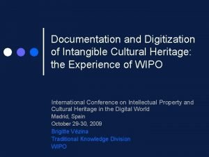 Documentation and Digitization of Intangible Cultural Heritage the