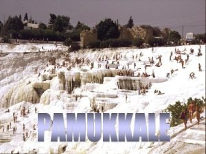 Pamukkale es una de las maravillas naturales mas