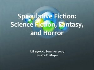 Speculative Fiction Science Fiction Fantasy and Horror LIS