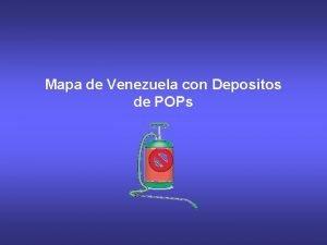 Mapa de Venezuela con Depositos de POPs Mapa