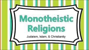 Monotheistic Religions Judaism Islam Christianity PreAssessment What do
