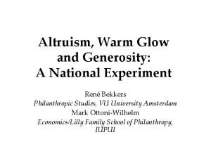 Altruism Warm Glow and Generosity A National Experiment