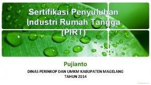 Sertifikasi Penyuluhan Industri Rumah Tangga PIRT Pujianto DINAS