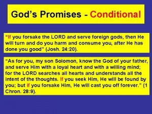 Gods Promises Conditional If you forsake the LORD