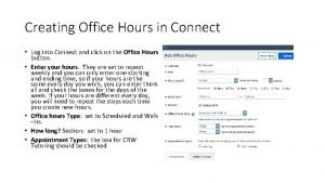 Creating Office Hours in Connect Log into Connect
