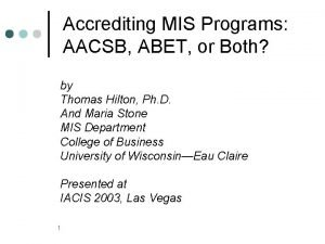 Accrediting MIS Programs AACSB ABET or Both by