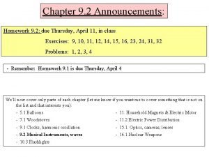 Chapter 9 2 Announcements Homework 9 2 due