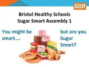 Bristol Healthy Schools Sugar Smart Assembly 1 You