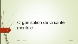 1 Organisation de la sant mentale IFPSSNC UE