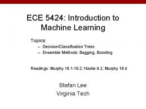 ECE 5424 Introduction to Machine Learning Topics DecisionClassification