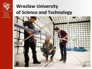 Wrocaw University of Science and Technology Wrocaw University