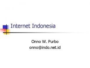 Internet Indonesia Onno W Purbo onnoindo net id