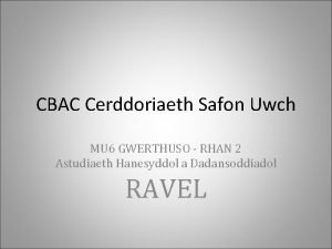 CBAC Cerddoriaeth Safon Uwch MU 6 GWERTHUSO RHAN