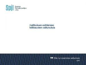 Hallituksen esittmien leikkausten vaikutuksia Jaksotyaikaiset ETSIV Lukumr Kokonais