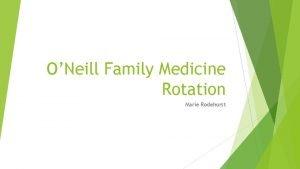 ONeill Family Medicine Rotation Marie Rodehorst Elkhorn Valley