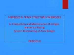 6 BRIDGES TRACK STRUCTURE ON BRIDGES 6 4