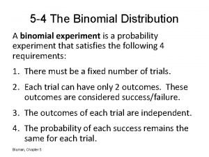 5 4 The Binomial Distribution A binomial experiment