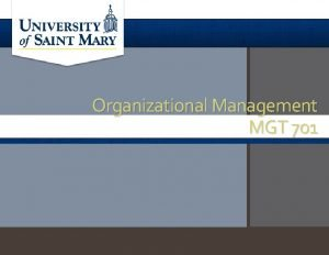 Organizational Management MGT 701 Expectations for Week 5
