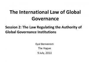 The International Law of Global Governance Session 2