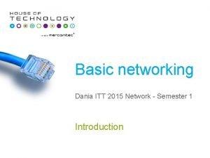 Basic networking Dania ITT 2015 Network Semester 1