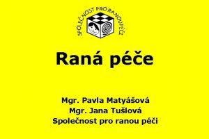 Ran pe Mgr Pavla Matyov Mgr Jana Tulov